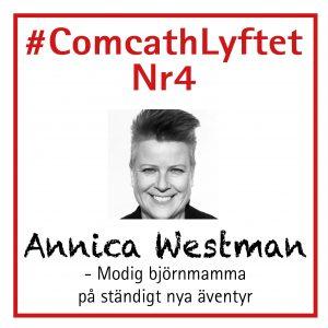 #ComcathLyftet Nr4: Annica Westman - Modig björnmamma på ständigt nya äventyr